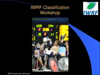 IWRF Classification  Workshop