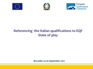 Referencing  the Italian qualifications to EQF State of play