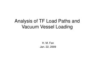 Analysis of TF Load Paths and Vacuum Vessel Loading