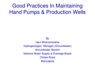 Good Practices In Maintaining Hand Pumps & Production Wells
