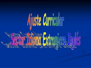 Ajuste Curricular Sector Idioma Extranjero Inglés