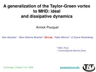 A generalization of the Taylor-Green vortex to MHD: ideal  and dissipative dynamics