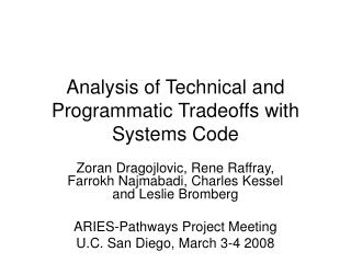 Analysis of Technical and Programmatic Tradeoffs with Systems Code