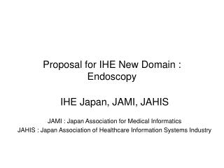 Proposal for IHE New Domain : Endoscopy