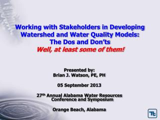Working with Stakeholders in Developing Watershed and Water Quality Models:  The Dos and Don'ts