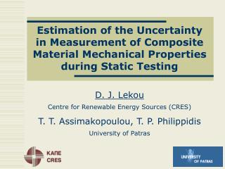 D. J. Lekou Centre for Renewable Energy Sources (CRES) T. T. Assimakopoulou, T. P. Philippidis
