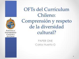 OFTs  del Currículum Chileno: Comprensión y respeto de la diversidad cultural?