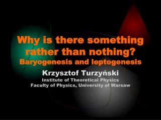 Why is there something rather than nothing? Baryogenesis and leptogenesis