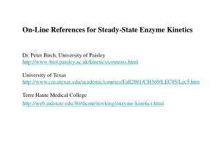 On-Line References for Steady-State Enzyme Kinetics Dr. Peter Birch, University of Paisley