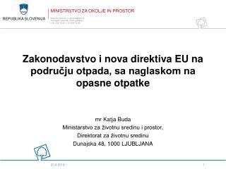 Zakonodavstvo i nova direktiva EU na području otpada, sa naglaskom na opasne otpatke