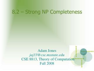 8.2 – Strong NP Completeness