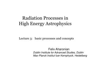 Radiation Processes in   High Energy Astrophysics