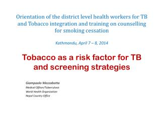 Giampaolo Mezzabotta Medical Officer/Tuberculosis World Health Organization Nepal Country Office