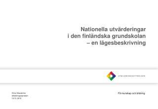 Nationella utvärderingar  i den finländska grundskolan  – en lägesbeskrivning