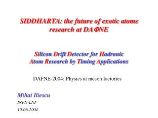 SIDDHARTA: the future of exotic atoms research at DA F NE