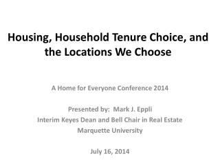 Housing, Household Tenure Choice, and the Locations We Choose