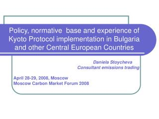 Daniela Stoycheva Consultant emissions trading April 28-29, 2008, Moscow