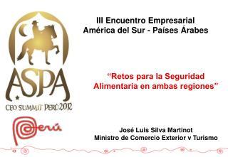 José Luis Silva Martinot Ministro de Comercio Exterior y Turismo