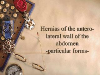 Hernias of the antero-lateral wall of the abdomen -particular forms-