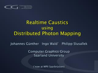 Realtime Caustics using Distributed Photon Mapping