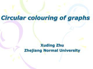 Xuding Zhu Zhejiang Normal  University