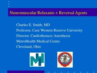 Neuromuscular Relaxants  Reversal Agents