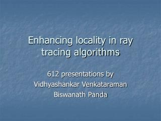 Enhancing locality in ray tracing algorithms