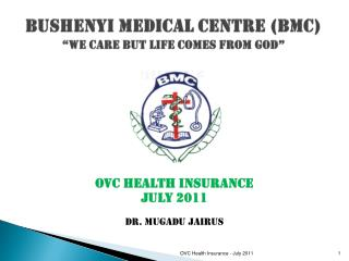 "BUSHENYI MEDICAL CENTRE (BMC) ""we care but life comes from god"""
