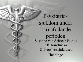Psykiatrisk sjukdom under barnafödande perioden