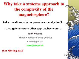 Nick Watkins British Antarctic Survey (NERC) Cambridge, UK nww@bas.ac.uk
