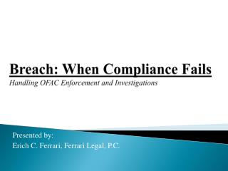 Breach: When Compliance Fails Handling OFAC Enforcement and Investigations