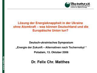 """Deutsch-ukrainisches Symposium """"Energie der Zukunft – Alternativen nach Tschernobyl """""""