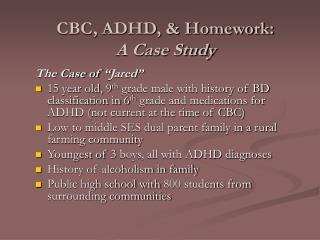 CBC, ADHD, & Homework: A Case Study