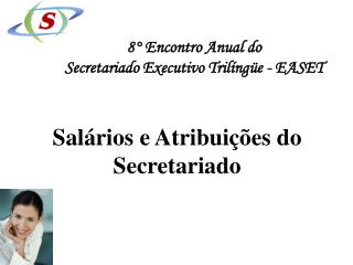 8° Encontro Anual do  Secretariado Executivo Trilíngüe - EASET