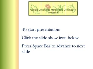 To start presentation: Click the slide show icon below Press Space Bar to advance to next slide