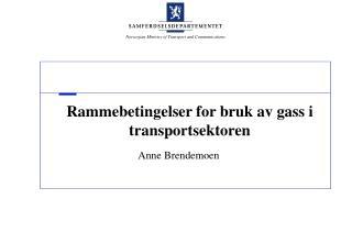 Rammebetingelser for bruk av gass i transportsektoren