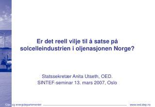 Er det reell vilje til å satse på solcelleindustrien i oljenasjonen Norge?