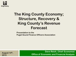 The King County Economy; Structure, Recovery &  King County�s Revenue Forecast