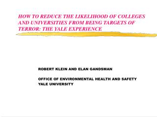 ROBERT KLEIN AND ELAN GANDSMAN OFFICE OF ENVIRONMENTAL HEALTH AND SAFETY YALE UNIVERSITY