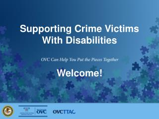 Supporting Crime Victims  With Disabilities Welcome!