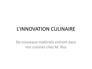 L'INNOVATION CULINAIRE