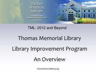 Thomas Memorial Library Library Improvement Program An Overview