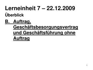 Lerneinheit 7   22.12.2009  berblick     B. Auftrag, Gesch ftsbesorgungsvertrag und Gesch ftsf hrung ohne Auftrag