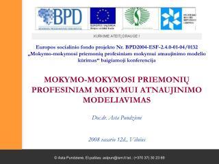 Europos socialinio fondo projekto Nr. BPD2004-ESF-2.4.0-01-04/0132