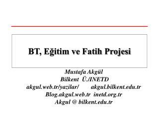 Mustafa Akgül  Bilkent  Ü./INETD akgul.web.tr/yazilar/        akgul.bilkent.tr
