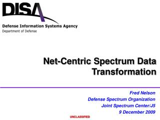 Fred Nelson Defense Spectrum Organization Joint Spectrum Center/J5 9 December 2009