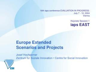 18th iaps conference EVALUATION IN PROGRESS:  July 7 - 10, 2004 Vienna Keynote Session 1 iaps EAST