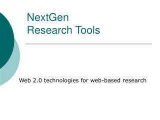 NextGen Research Tools
