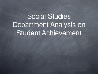 Social Studies Department Analysis on Student Achievement