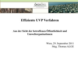Effiziente UVP Verfahren  Aus der Sicht der betroffenen Öffentlichkeit und Umweltorganisationen